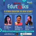 "EduTalks, an education webinar series by AIMRI conducted in association with EFFISM, discusses an important topic – ""Is hybrid education the new future?"""